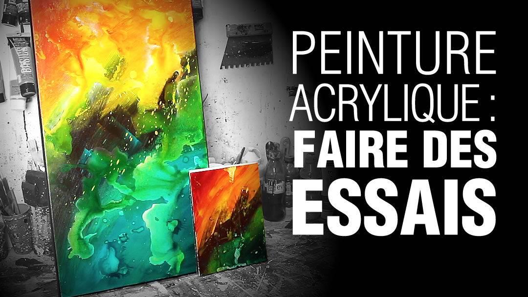 Peinture Acrylique Comment Faire Des Essais Et Sentraîner